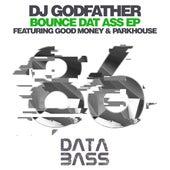 Bounce Dat Ass EP de DJ Godfather