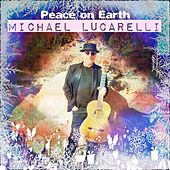 Peace on Earth by Michael Lucarelli