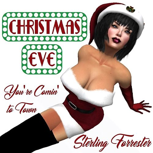 Christmas Eve (You're Comin' to Town) by Sterling Forrester