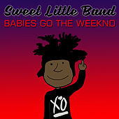 Babies Go The Weeknd by Sweet Little Band
