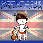 Babies Go Paul Mccartney de Sweet Little Band