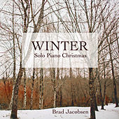 Winter - Solo Piano Christmas by Brad Jacobsen