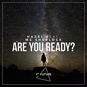 Are You Ready? by Hazel