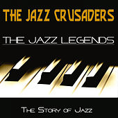 The Jazz Legends (The Story of Jazz) von The Crusaders