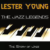 The Jazz Legends (The Story of Jazz) by Lester Young