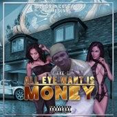 All Eye Want Is Money de M-Eye-C