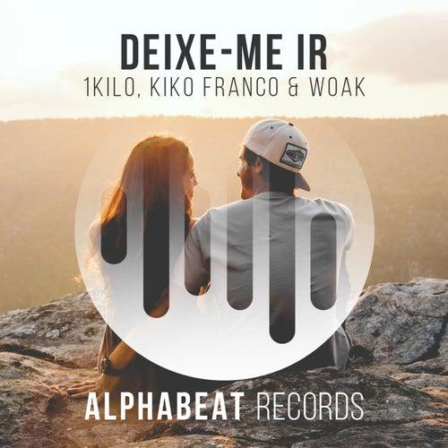 Deixe-Me Ir (Kiko Franco & WOAK Remix) by 1Kilo