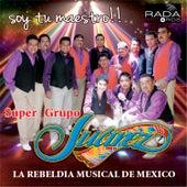 Soy Tu Maestro!! von Súper Grupo Juárez