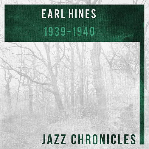 Earl Hines: 1939-1940 (Live) by Earl Fatha Hines