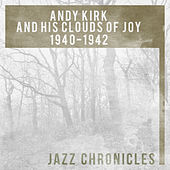 Andy Kirk and His Clouds of Joy: 1940-1942 (Live) by Andy Kirk