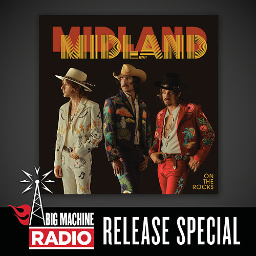 On The Rocks (Big Machine Radio Album Release Special) by Midland