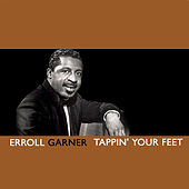 Tappin' Your Feet de Erroll Garner