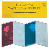 O Autêntico Walter Wanderley de Walter Wanderley