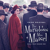 The Marvelous Mrs. Maisel: Season 1 (Music From The Prime Original Series) by Various Artists