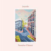 Sunrise Chaser by Joyride