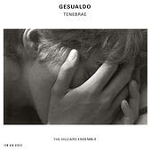 Carlo Gesualdo: Tenebrae by The Hilliard Ensemble