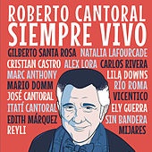 Roberto Cantoral : Siempre Vivo von Various Artists