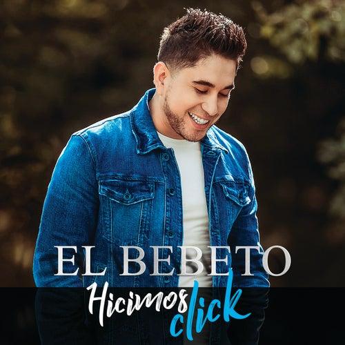 Hicimos Click by El Bebeto