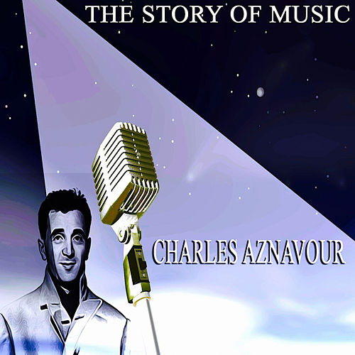 The Story of Music de Charles Aznavour