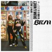 Drunk & Wavey by Bryn