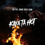 Kaya Ta Hot (feat. Carlos Thug & Chiqi) de Low