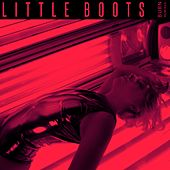Burn (Remixed) II by Little Boots