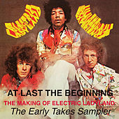 At Last...The Beginning - The Making Of Electric Ladyland: The Early Takes Sampler von Jimi Hendrix