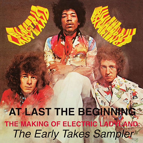 At Last...The Beginning - The Making Of Electric Ladyland: The Early Takes Sampler by Jimi Hendrix