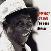 I've Been Around by Honeyboy Edwards