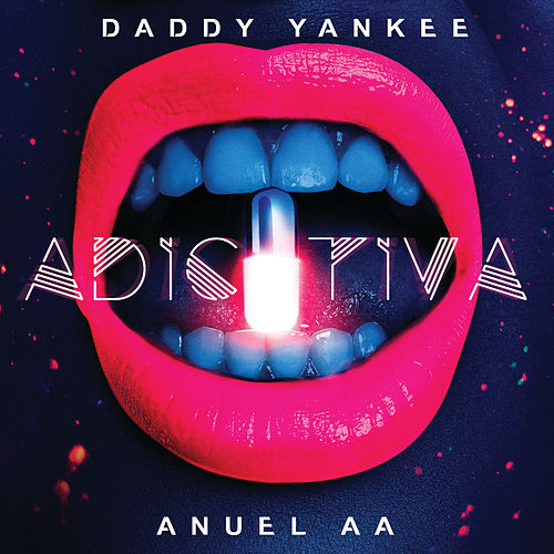 Adictiva by Daddy Yankee & Anuel AA