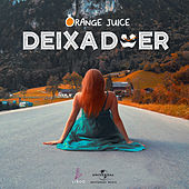 Deixa Doer von Orange Juice