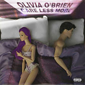 Care Less More von Olivia O'Brien
