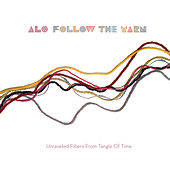 Follow The Yarn - Unraveled Fibers From Tangle Of Time de Alo