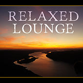 Relaxed Lounge – Deep Chill, Ambient Lounge, Ibiza Chill Out, After Dark von Chill Out