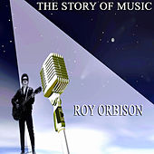 The Story of Music by Roy Orbison