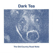 The Old Country Road Waltz de Dark Tea