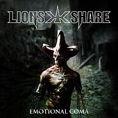Emotional Coma by Lion's Share