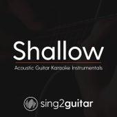 Shallow (Acoustic Guitar Karaoke Instrumentals) de Sing2Guitar