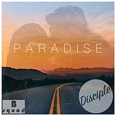 Paradise by Disciple