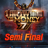 Show Me the Money 777 Semi Final de Various Artists