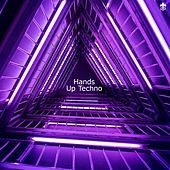 Hands Up Techno by Various Artists