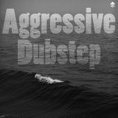 Aggressive Dubstep de Various Artists