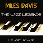 The Jazz Legends (The Story of Jazz) von Miles Davis