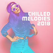 Chilled Melodies 2018 von Ibiza Chill Out