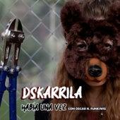 Había una Vez von Dskarrila