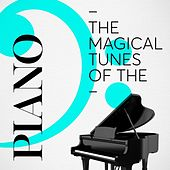 The Magical Tunes of the Piano by Various Artists