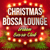 Christmas Bossa Lounge de Urban Bossa Club
