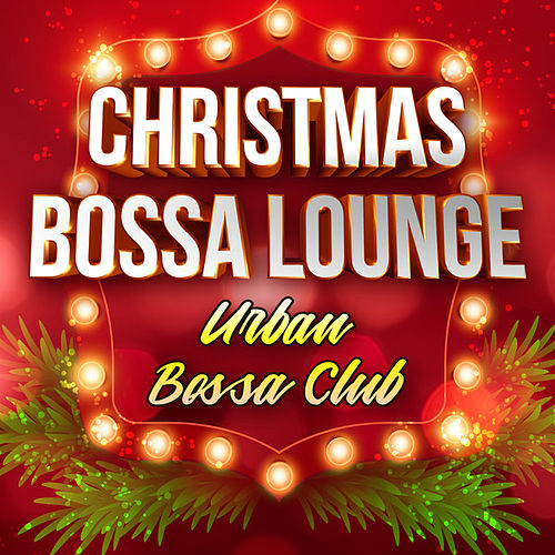 Christmas Bossa Lounge von Urban Bossa Club