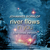 River Flows In You (Christmas Version) by Johannes Bornlof