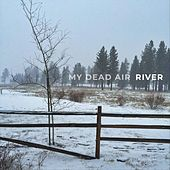 River by My Dead Air